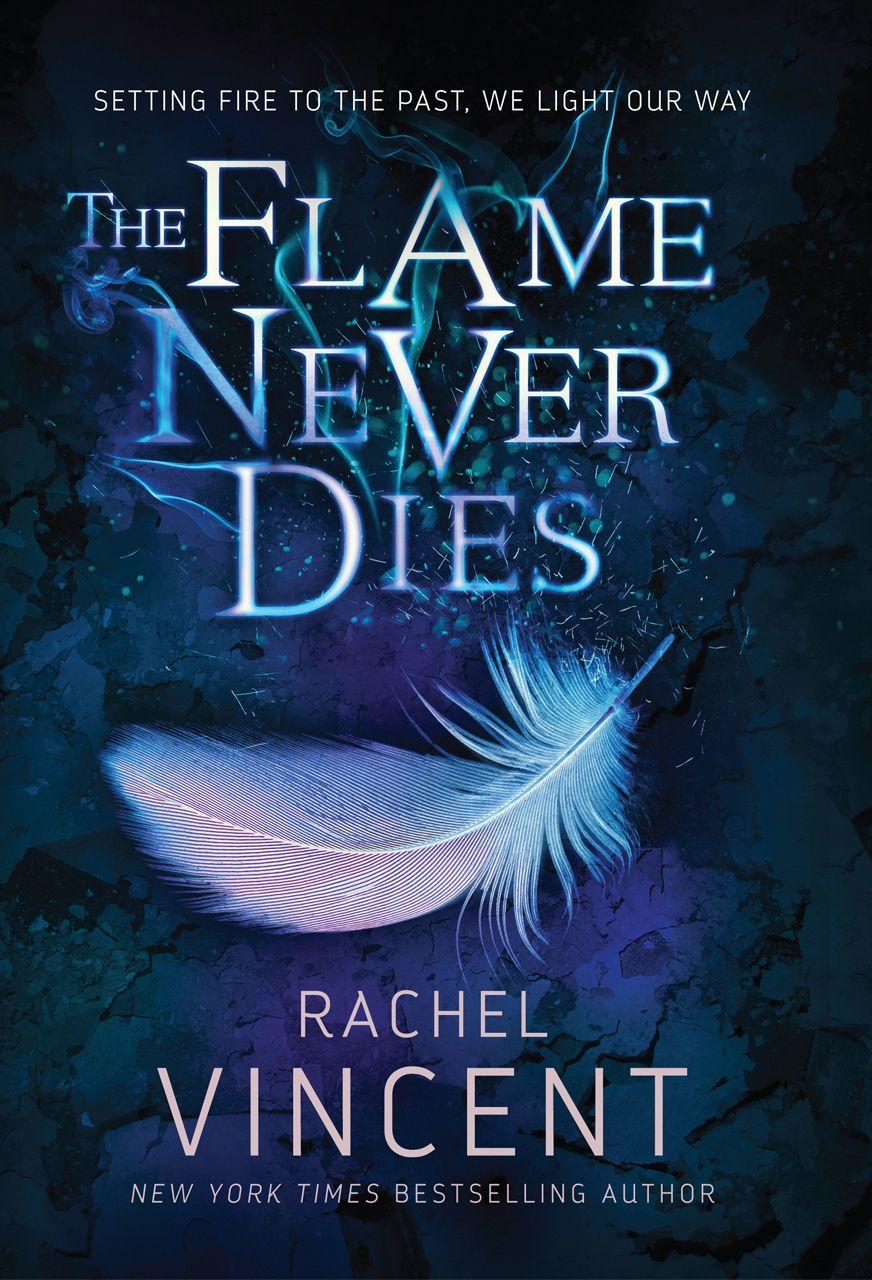 Rachel Vincent - The Flame Never Dies