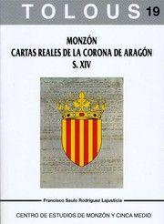 Monzón Cartas Reales De La Corona De Aragón S Xiv Francisco Saulo Rodríguez Monzón Huesca Centro De Estu Corona De Aragon Carta Real Orden Del Temple