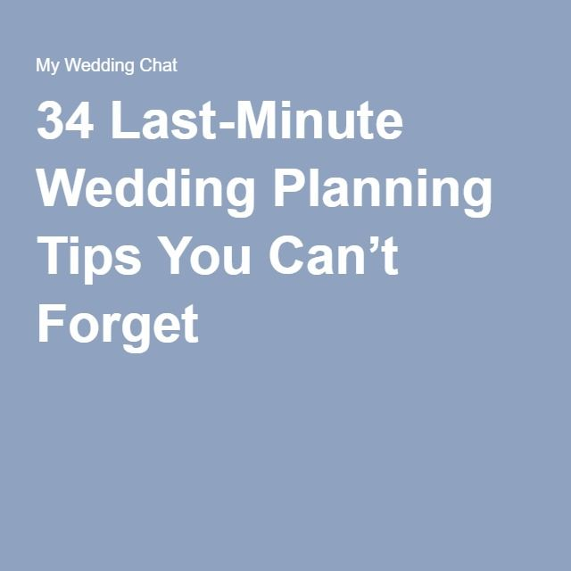 34 Last-Minute Wedding Planning Tips You Can\u0027t Forget Wedding