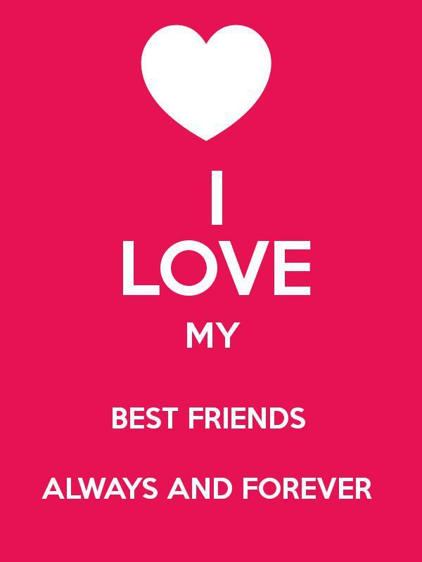 Friends Quotes About Love I Love My Best Friends Forever Life