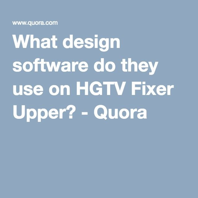What Design Software Do They Use On Hgtv Fixer Upper Quora