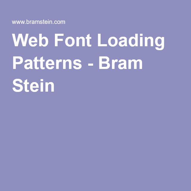 Web Font Loading Patterns - Bram Stein