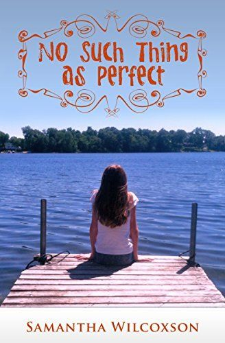 No Such Thing As Perfect by Samantha Wilcoxson, http://www.amazon.com/dp/B00EJLEF0M/ref=cm_sw_r_pi_dp_-MDavb0RBEZE6