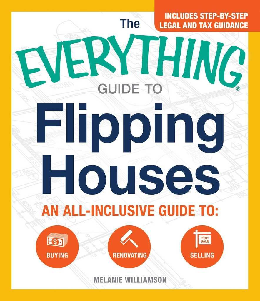 The Everything Guide to Flipping Houses An AllInclusive