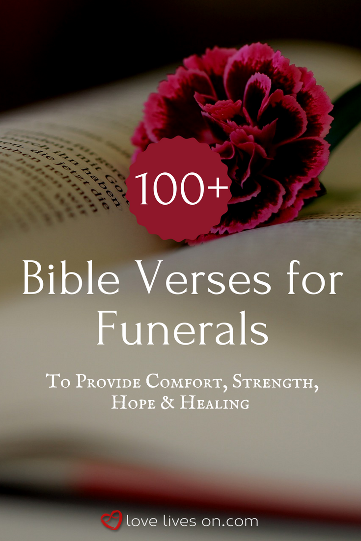 100 bible verses for funerals pinterest funeral verses and bible click to view our list of 100 bible verses for funerals to comfort strengthen provide hope and help heal a broken heart izmirmasajfo