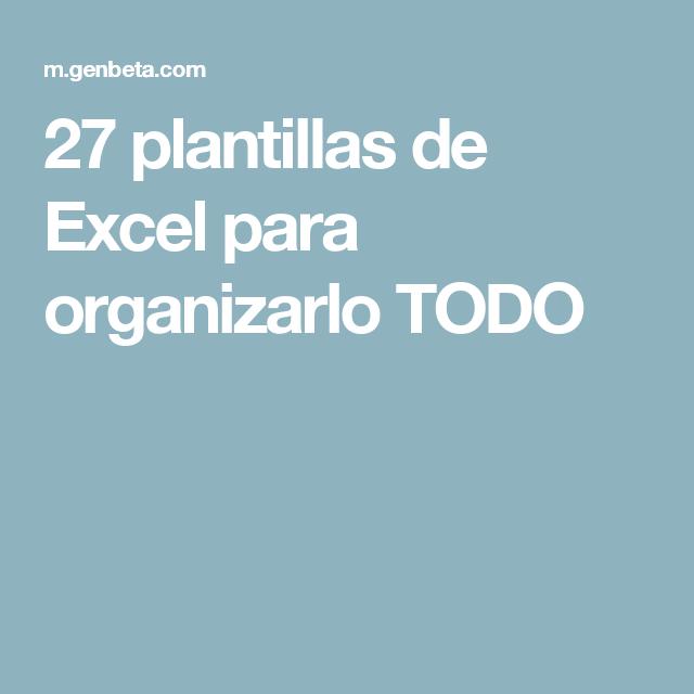 27 plantillas de Excel para organizarlo TODO   adn-dna.net: recursos ...