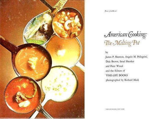 The Melting Pot from Time Life Foods of the World #themeltingpot The Melting Pot from Time Life Foods of the World #cookbook, #TimeLifeBook #meltingpotrecipes The Melting Pot from Time Life Foods of the World #themeltingpot The Melting Pot from Time Life Foods of the World #cookbook, #TimeLifeBook #meltingpotrecipes