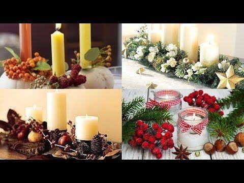 Centrotavola Natalizi Fai Da Te Youtube.Decorazioni Addobbi Di Natale Con Candele Adobbi Natalizi Fai Da Te
