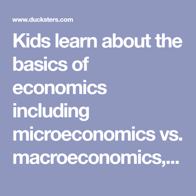 Kids learn about the basics of economics including