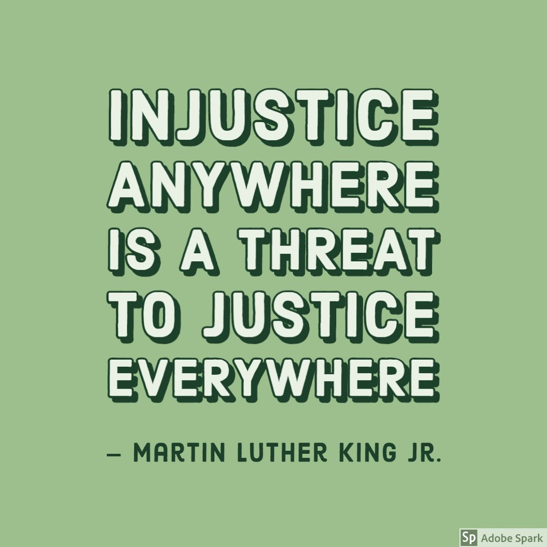 Injustice Anywhere Is A Threat To Justice Everywhere Adobe Spark Post Threat Quote Thoughts Quotes Inspirational Quotes