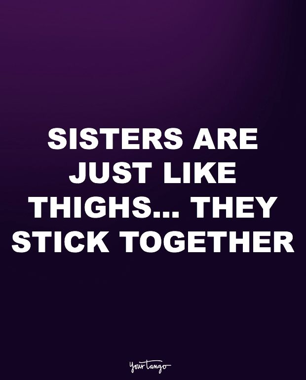 These 10 Quotes Prove That Your Sister Should Always Be Your 1