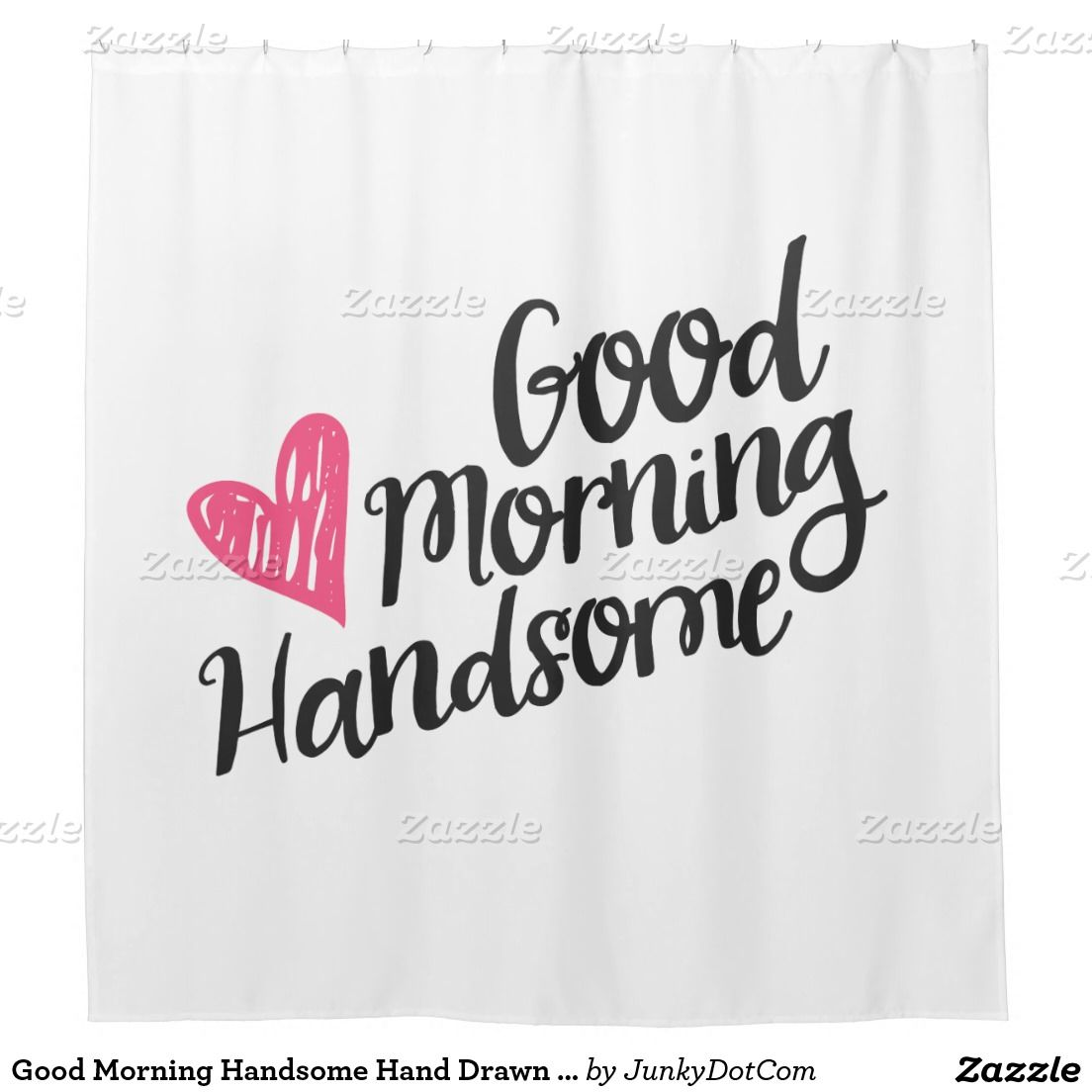 Flirty Good Morning Quotes: Good Morning Handsome Hand Drawn Quote Shower Curtain