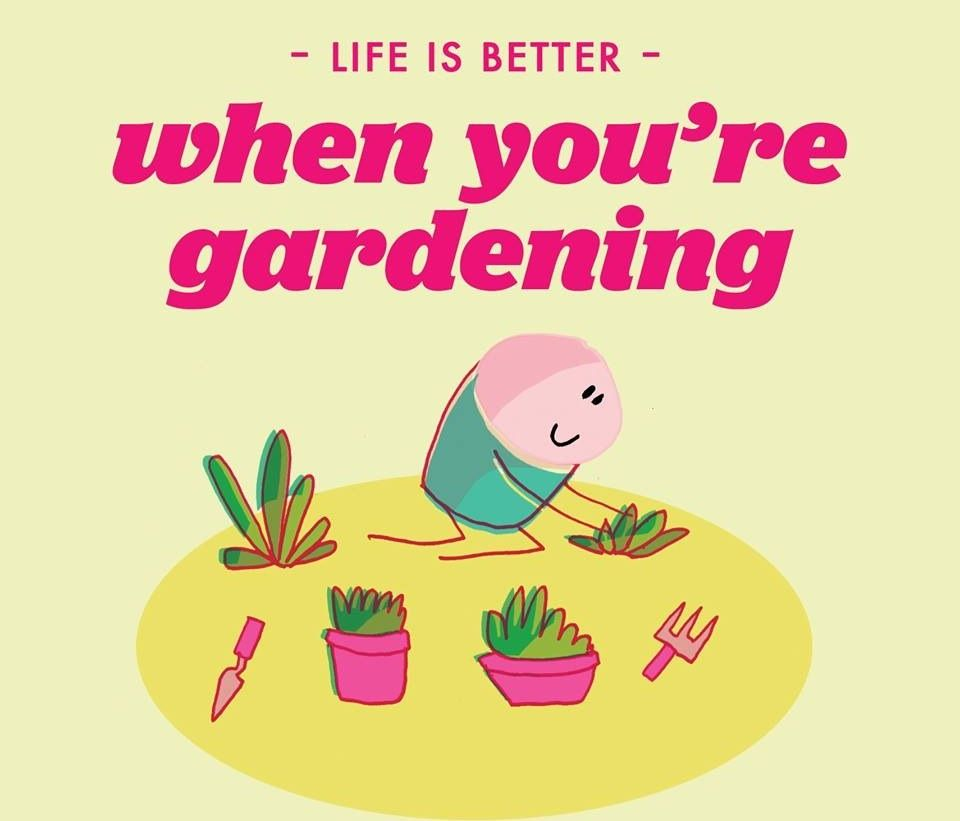 #life is better.... when your gardening