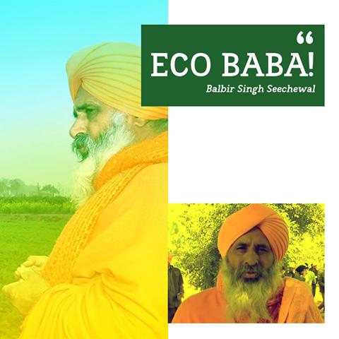 Our deepest gratitude to the Eco Baba, Balbir Singh