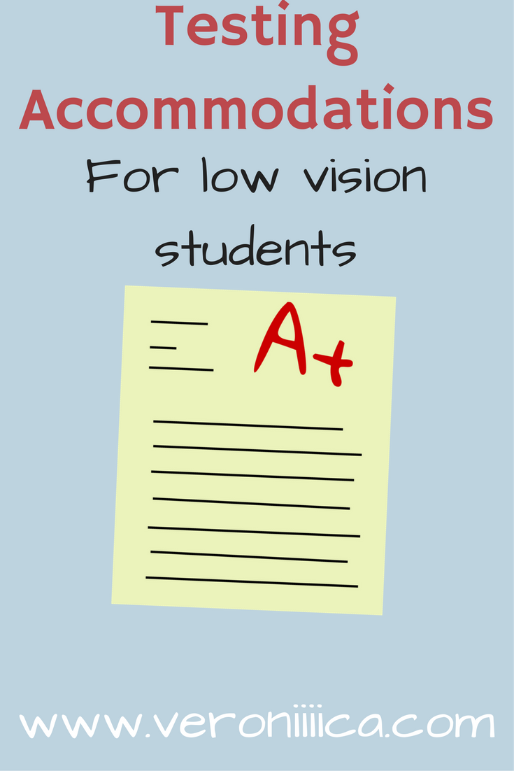 Testing accommodations for low vision students. GREAT resource for ...