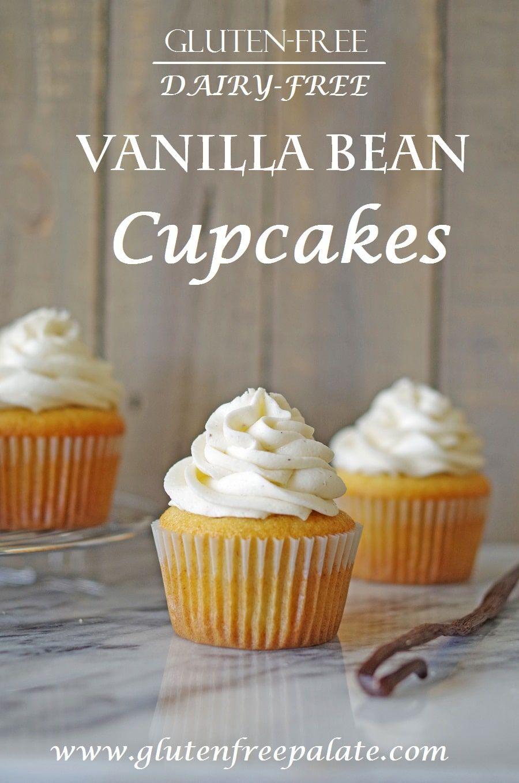 Gluten Free Vanilla Bean Cupcakes Recipe Dairy Free Cupcakes