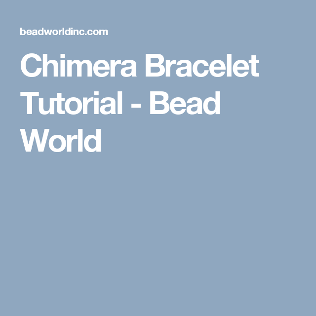 Chimera Bracelet Tutorial - Bead World