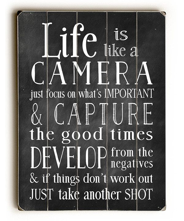 Life Is Like a Camera... | Photo Projects + Tips | Pinterest | Wood ...