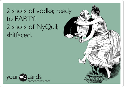 Can You Get Addicted To Nyquil Pin On Ode To My Addiction To Ecards