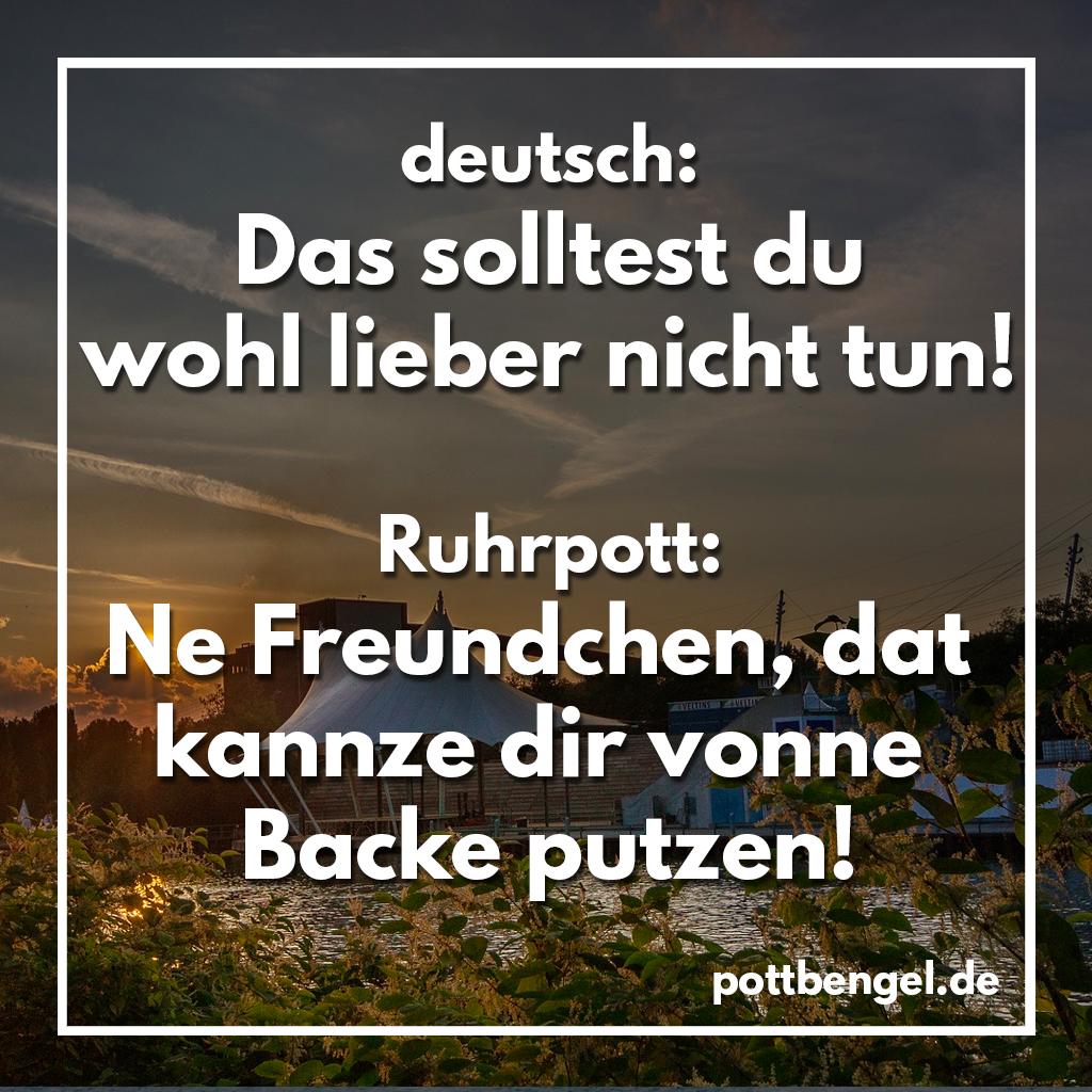 Kannze Dir Vonne Backe Putzen In 2020 Kohlenpott Mulheim An Der Ruhr Zitat Des Tages