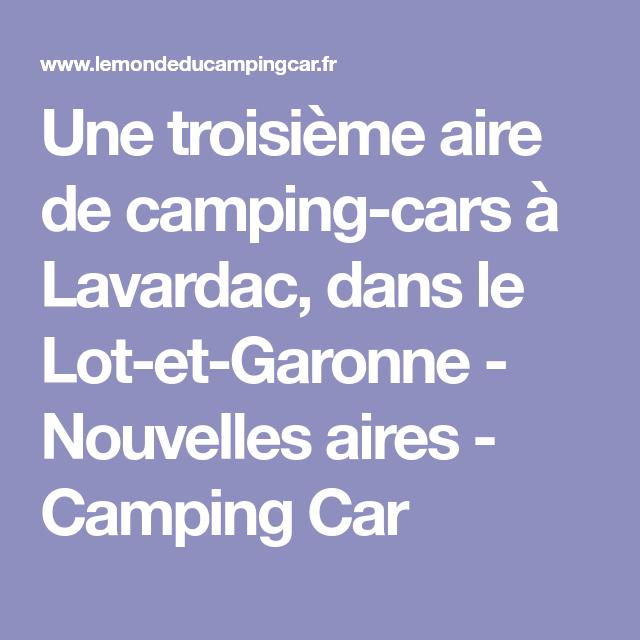 Une Troisieme Aire De Camping Cars A Lavardac Dans Le Lot Et Garonne Aire Camping Car
