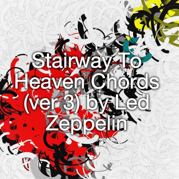 Stairway To Heaven Chords (ver 3) by Led Zeppelin   guitar ...