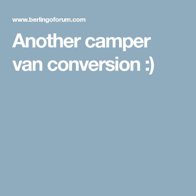 Another Camper Van Conversion