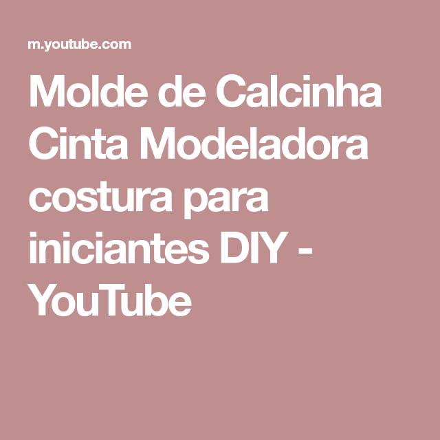 947489f5c Molde de Calcinha Cinta Modeladora costura para iniciantes DIY - YouTube  Cinta Modeladora