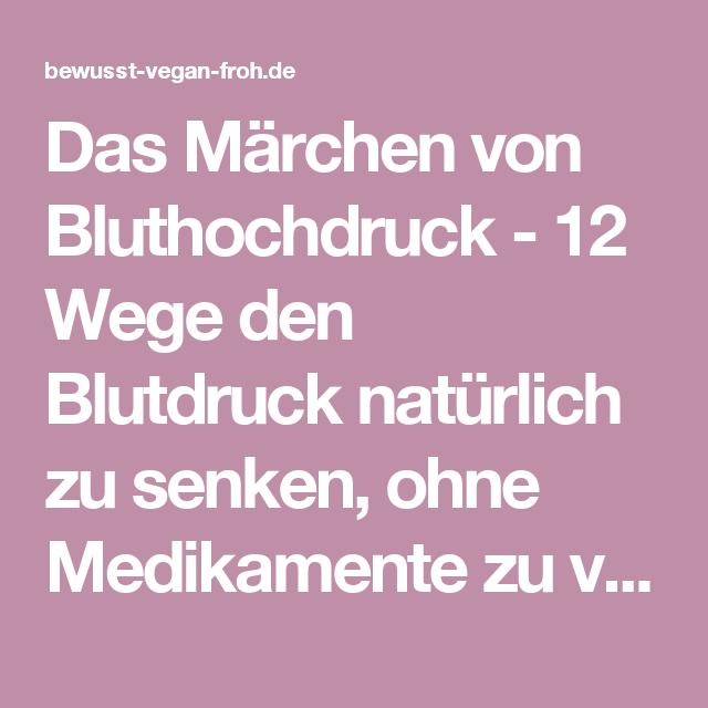 Das Märchen von Bluthochdruck - 12 Wege den Blutdruck..