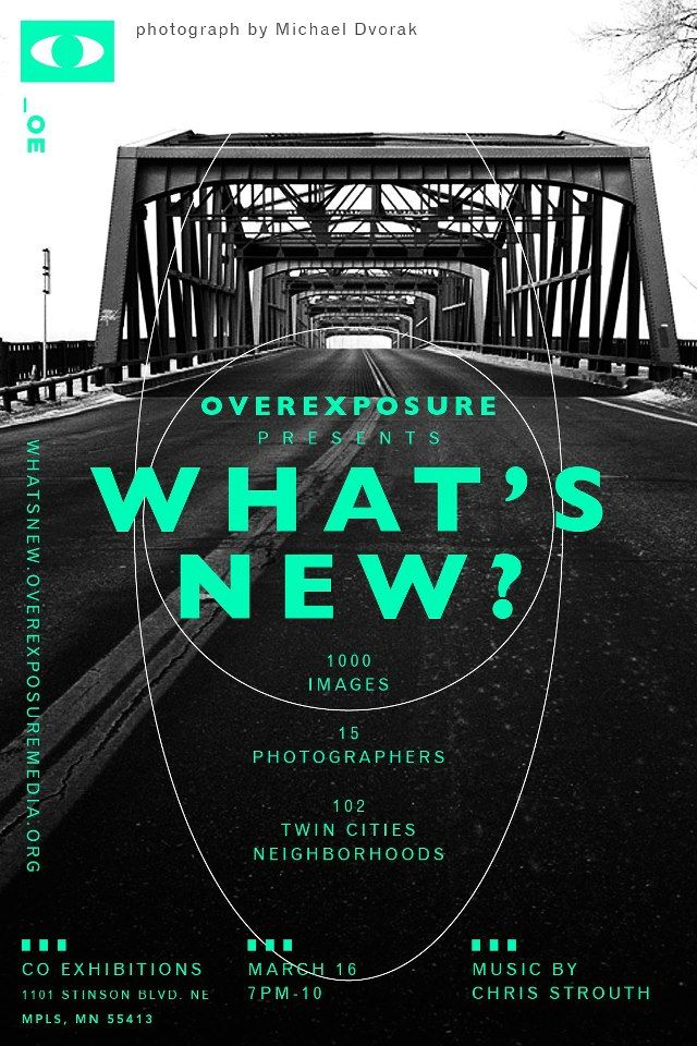 OverExposure: What's New? - a multi-media exhibit featuring over 1020 images by 15 photographers spanning 102 neighborhoods in the Twin Cities.
