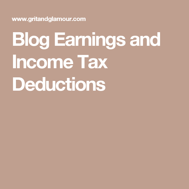 Blog Earnings and Income Tax Deductions
