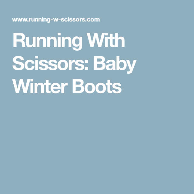 a61938861196 Running With Scissors  Baby Winter Boots