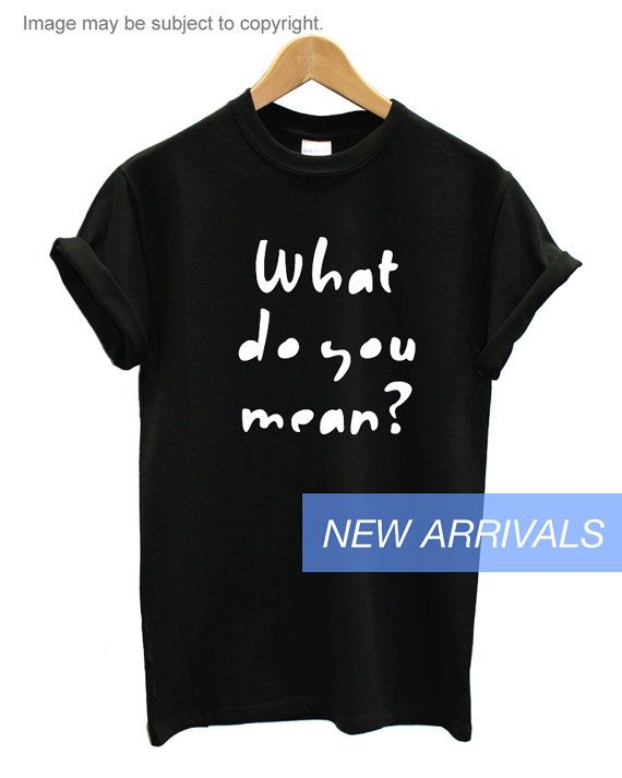 What Do You Mean Justin Bieber Tshirt Tumblr Shirt By Marsnewyork