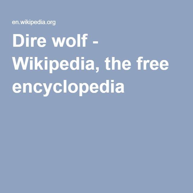Dire wolf - Wikipedia, the free encyclopedia
