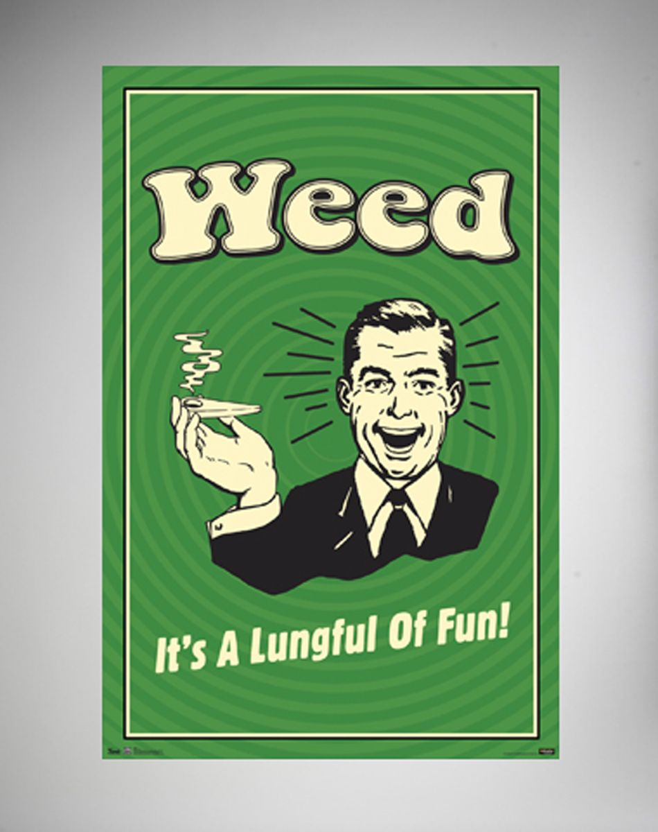 'Weed It's a Lungful of Fun' Poster
