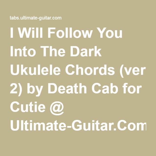 I Will Follow You Into The Dark Ukulele Chords Ver 2 By Death Cab