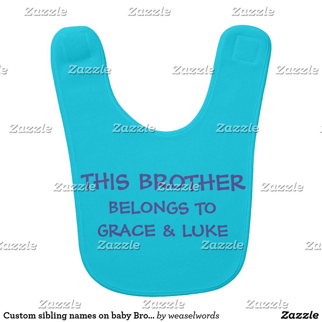 Custom Sibling Names On Baby Brother S Baby Bib