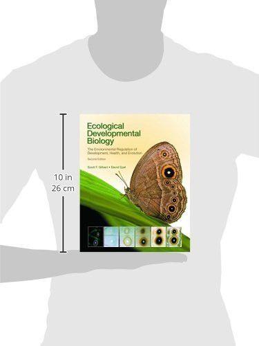Ecological Developmental Biology: The Environmental Regulation of Development, Health, and Evolution