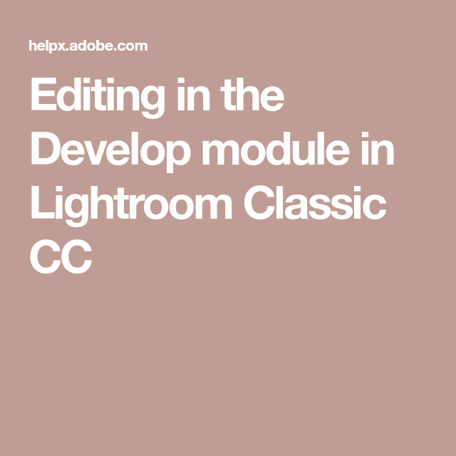 Editing In The Develop Module In Lightroom Classic Cc Photography