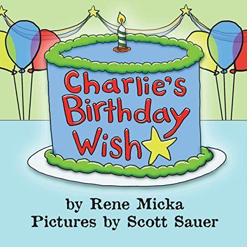 Charlie's Birthday Wish by Rene Micka http://www.amazon.com/dp/161225277X/ref=cm_sw_r_pi_dp_k4pVvb1NK3913