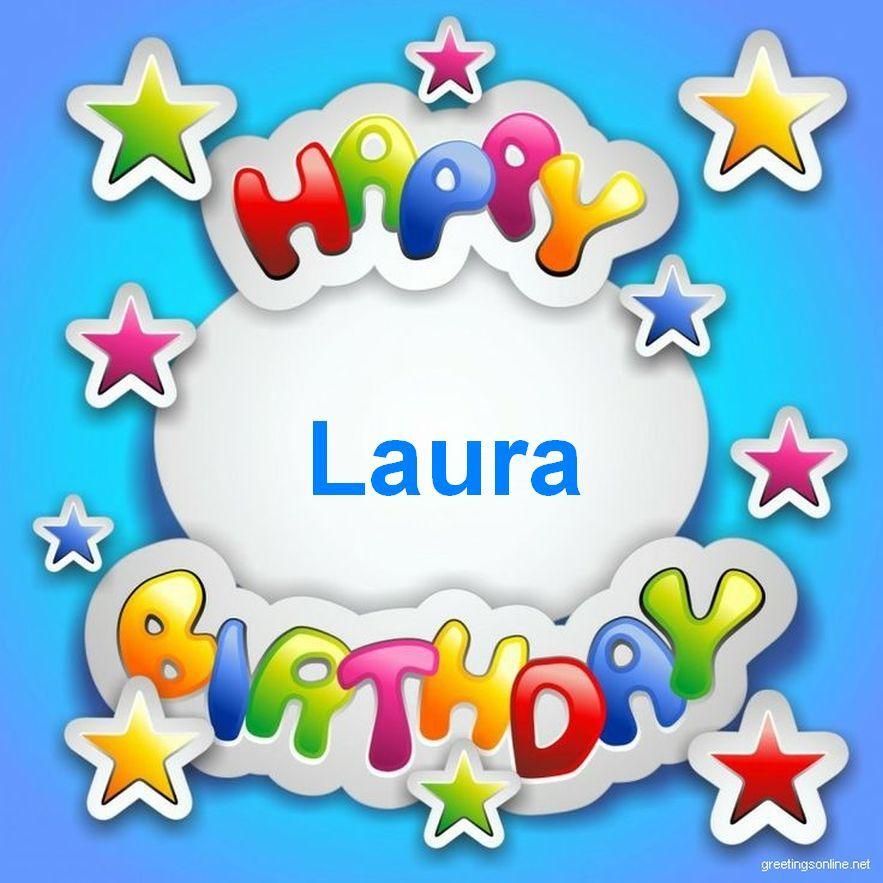 Happy Birthday Laura Herzliche Geburtstagsgrusse Glucklicher
