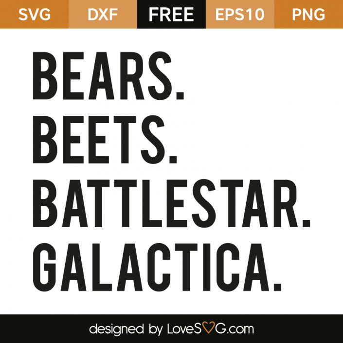 *** FREE SVG CUT FILE for Cricut, Silhouette and more *** Bears beets battlestar galactica