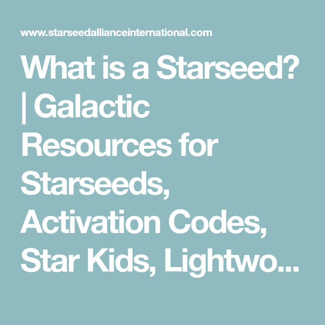 What is a Starseed? | Galactic Resources for Starseeds, Activation