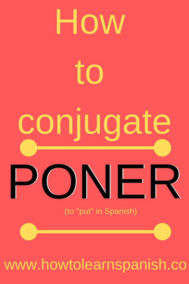 How To Conjugate Poner Learning Spanish How To Speak Spanish Spanish Learning Apps [ 1102 x 735 Pixel ]