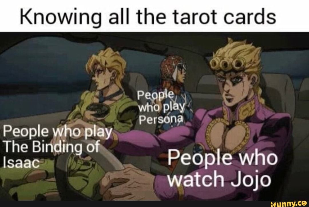 Knowing all the tarot cards watch jojo ifunny jojo