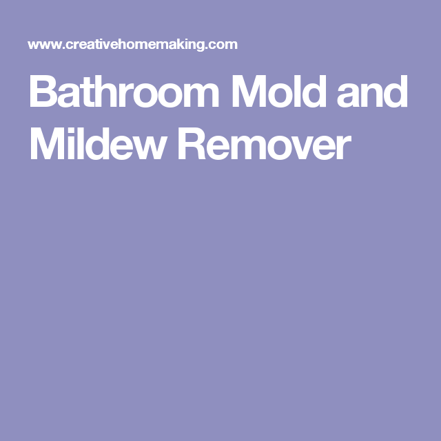 Bathroom Mold And Mildew Remover Mildew Cleaner Pinterest - Bathroom mildew remover