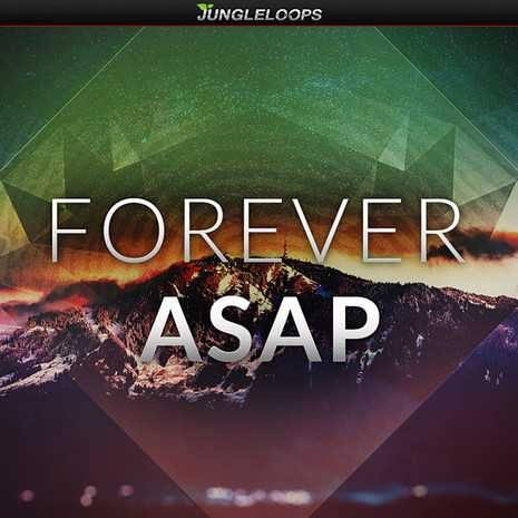 Forever ASAP WAV MiDi DiSCOVER | April 13 2016 | 155 MB 'Forever ASAP' is a Fresh Construction Kit pack. The Jungle Loops team spent many hours in the stu