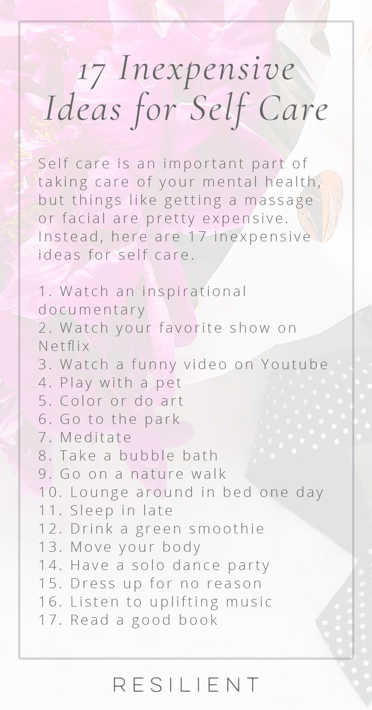 17 Inexpensive Ideas for Self Care Self care is an important part of taking care of your mental health, but things like getting a massage or facial are pretty expensive. Instead, here are 17 inexpensive ideas for self care.
