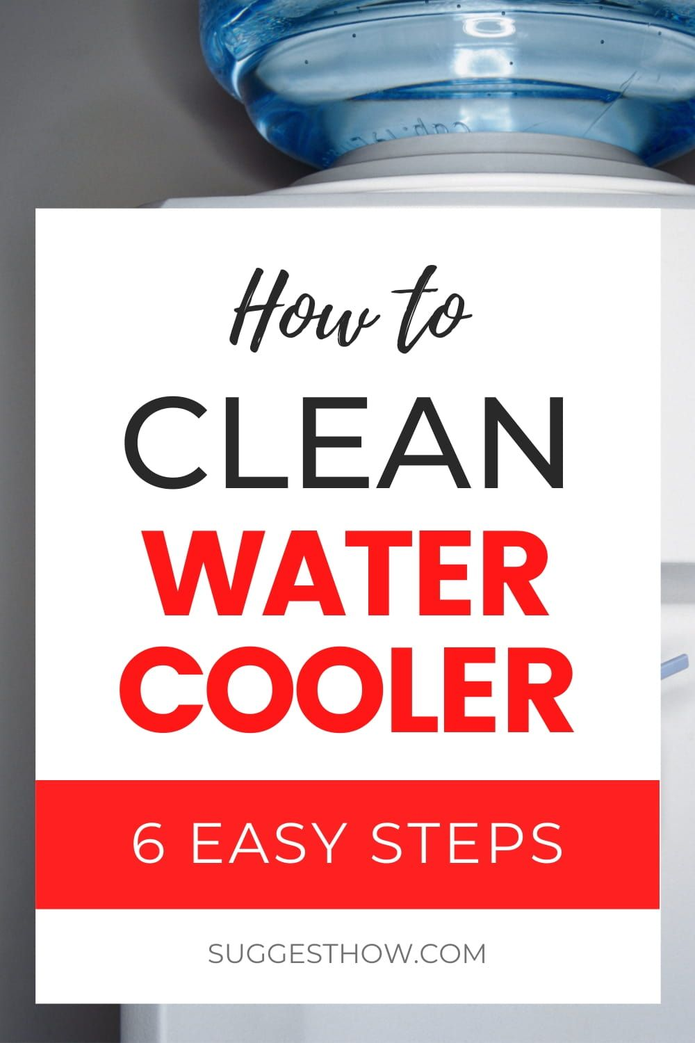 How To Clean A Water Cooler Step By Step Guide Water Coolers Cleaning Deep Cleaning Tips