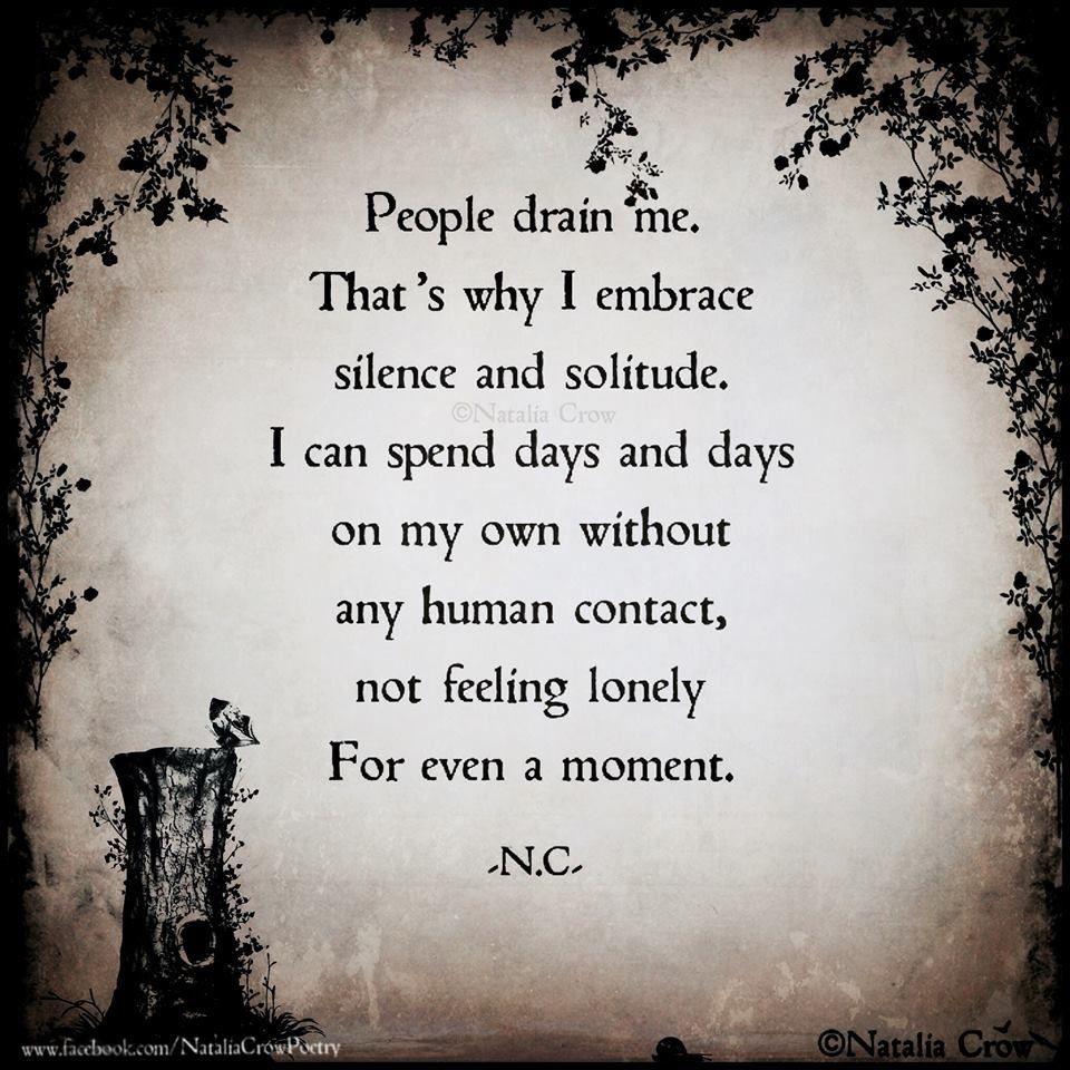 """""""People drain me. That's why I embrace silence and"""